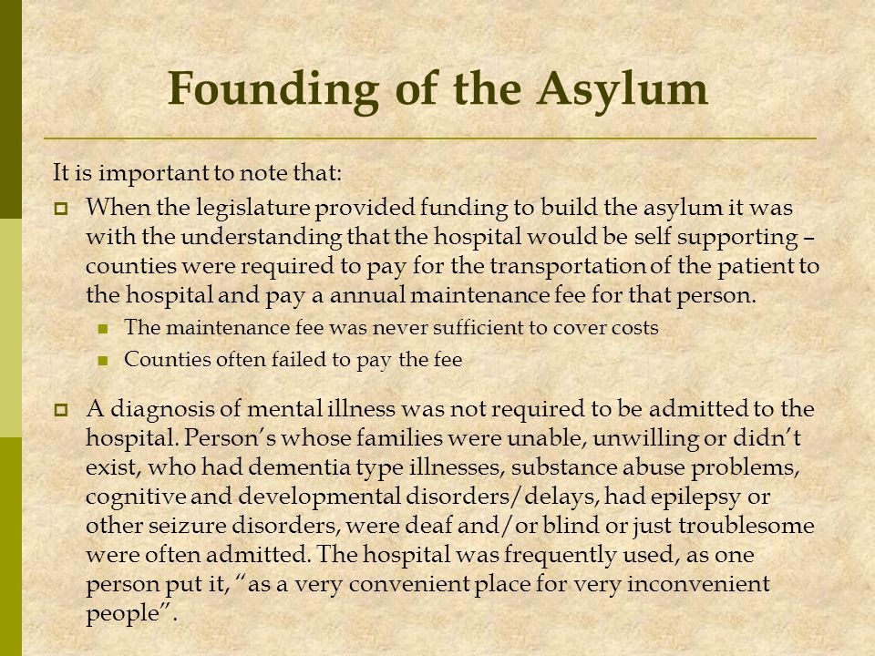 Founding of the Asylum It is important to note that: