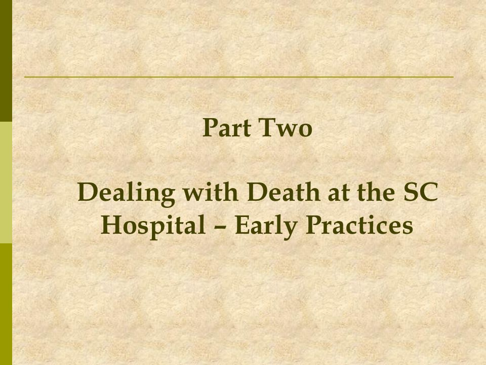Part Two Dealing with Death at the SC Hospital – Early Practices