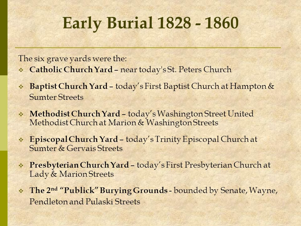 Early Burial 1828 - 1860 The six grave yards were the: