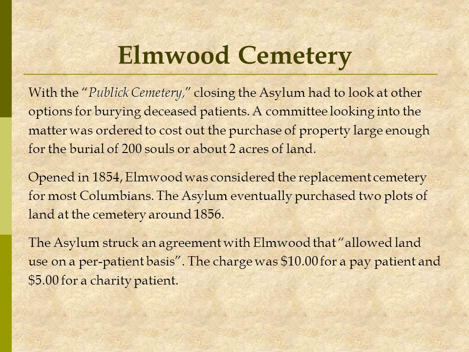 Elmwood Cemetery With the Publick Cemetery, closing the Asylum had to look at other.