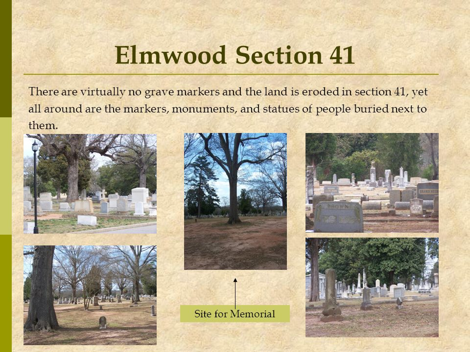 Elmwood Section 41 There are virtually no grave markers and the land is eroded in section 41, yet.