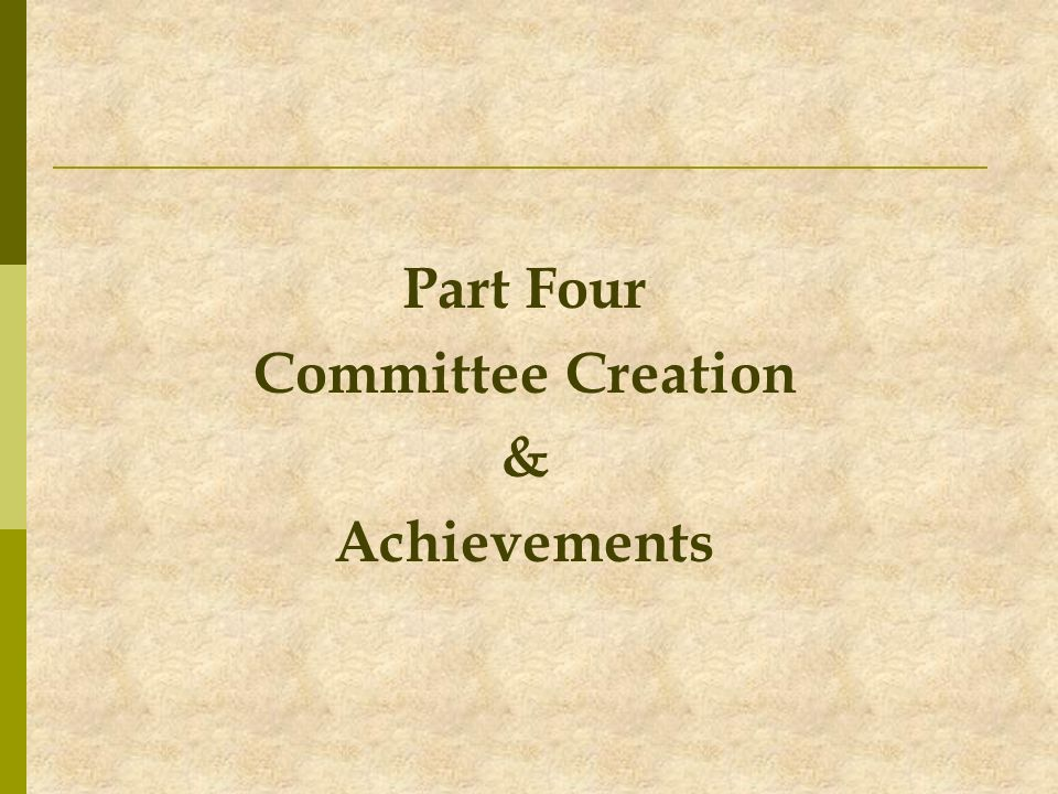 Part Four Committee Creation & Achievements