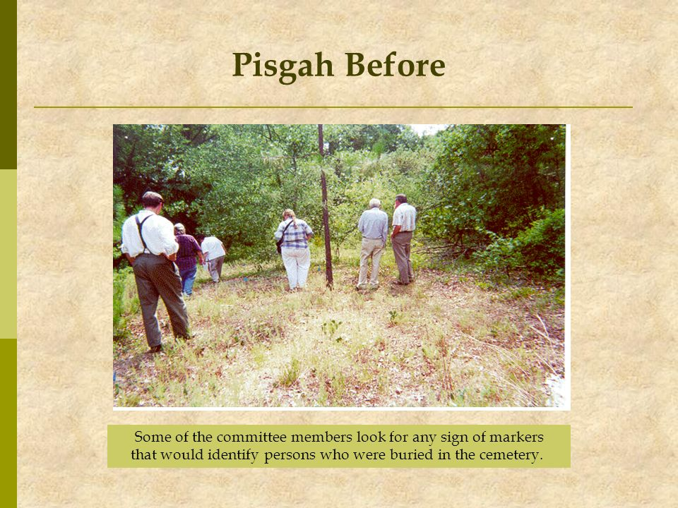 Pisgah Before Some of the committee members look for any sign of markers.