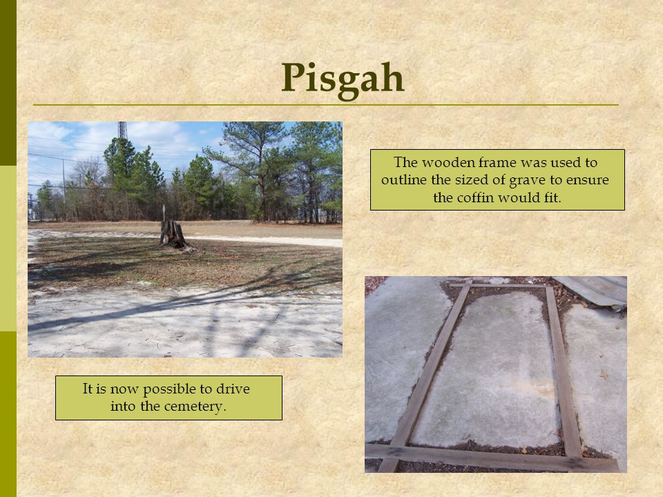 Pisgah The wooden frame was used to