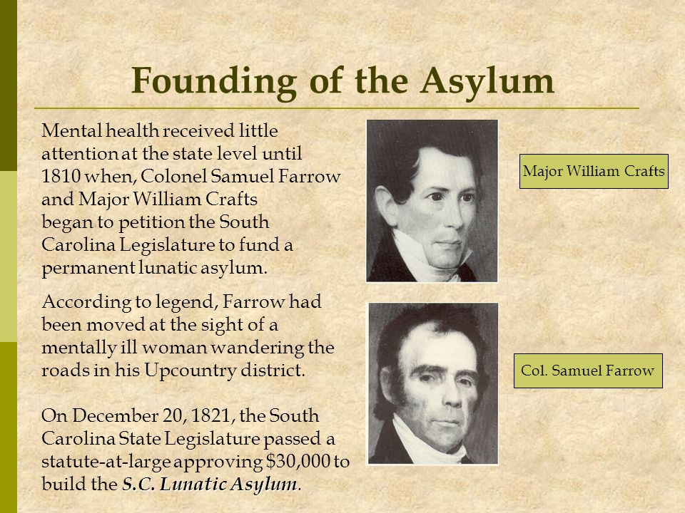 Founding of the Asylum Mental health received little