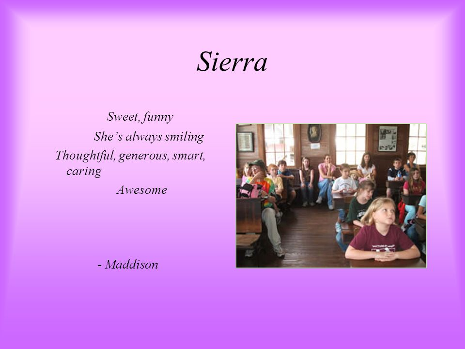 Sierra Sweet, funny She's always smiling