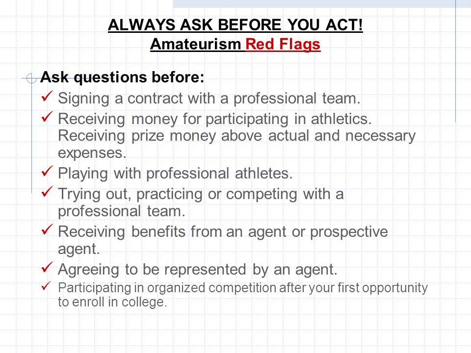 ALWAYS ASK BEFORE YOU ACT! Amateurism Red Flags