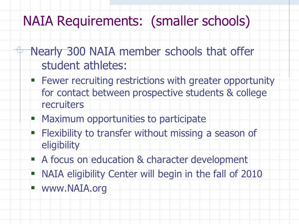 NAIA Requirements: (smaller schools)