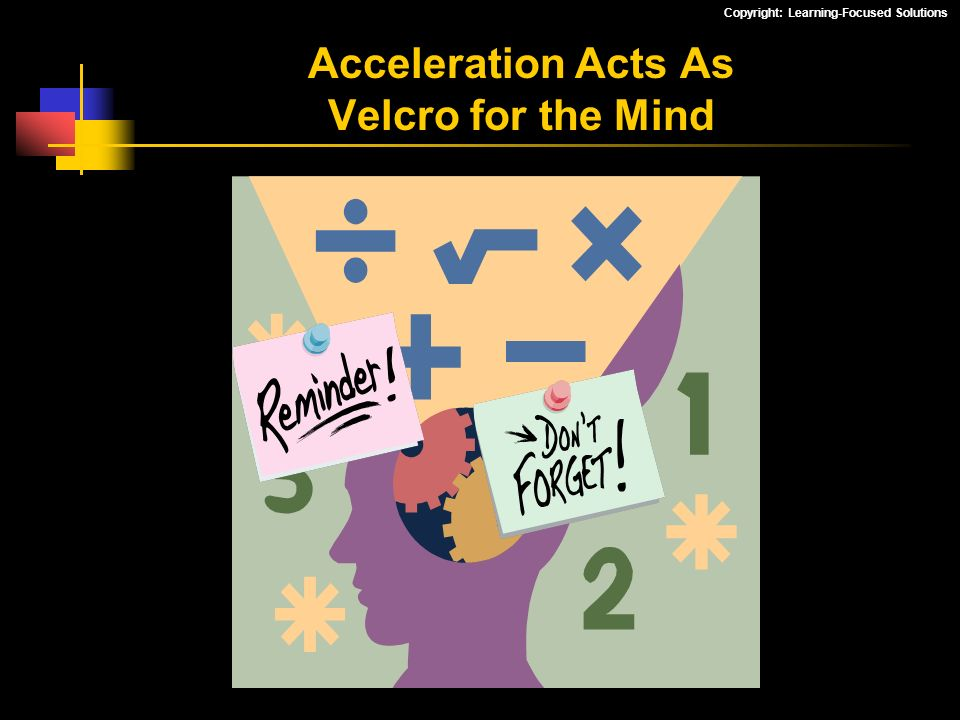 Acceleration Acts As Velcro for the Mind