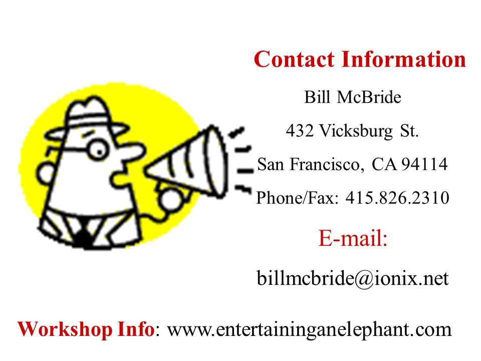 Contact Information Bill McBride. 432 Vicksburg St. San Francisco, CA 94114. Phone/Fax: 415.826.2310.