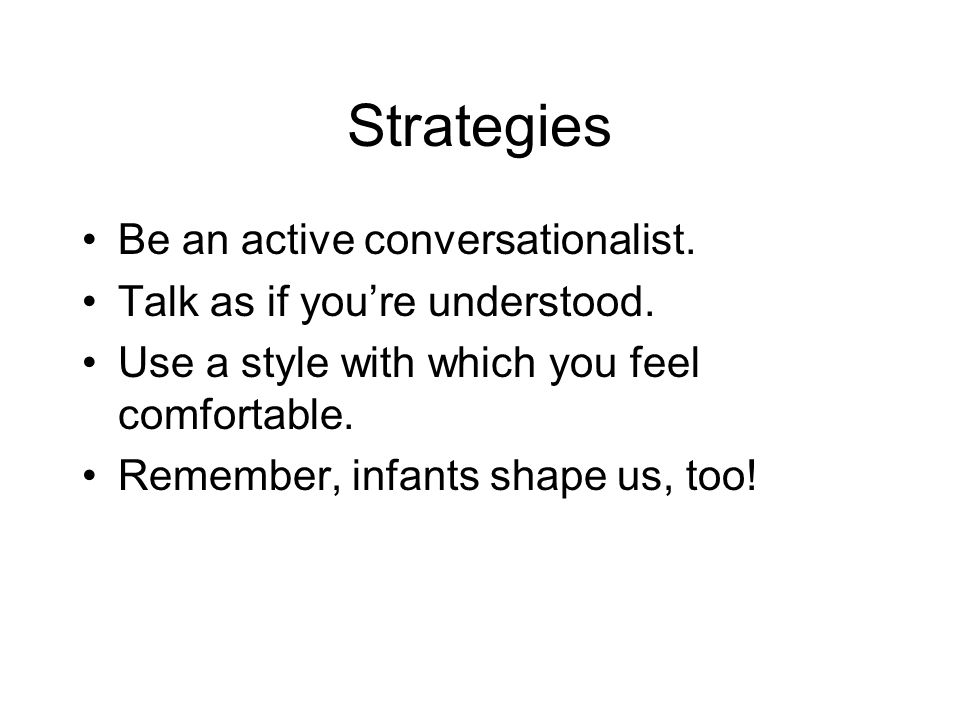 Strategies Be an active conversationalist.