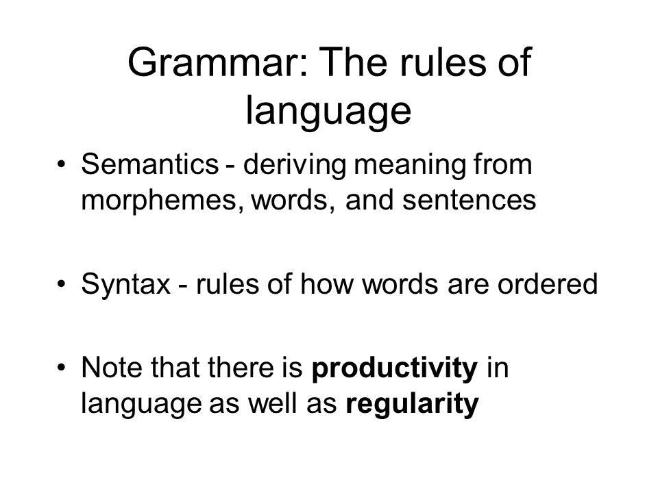 Grammar: The rules of language