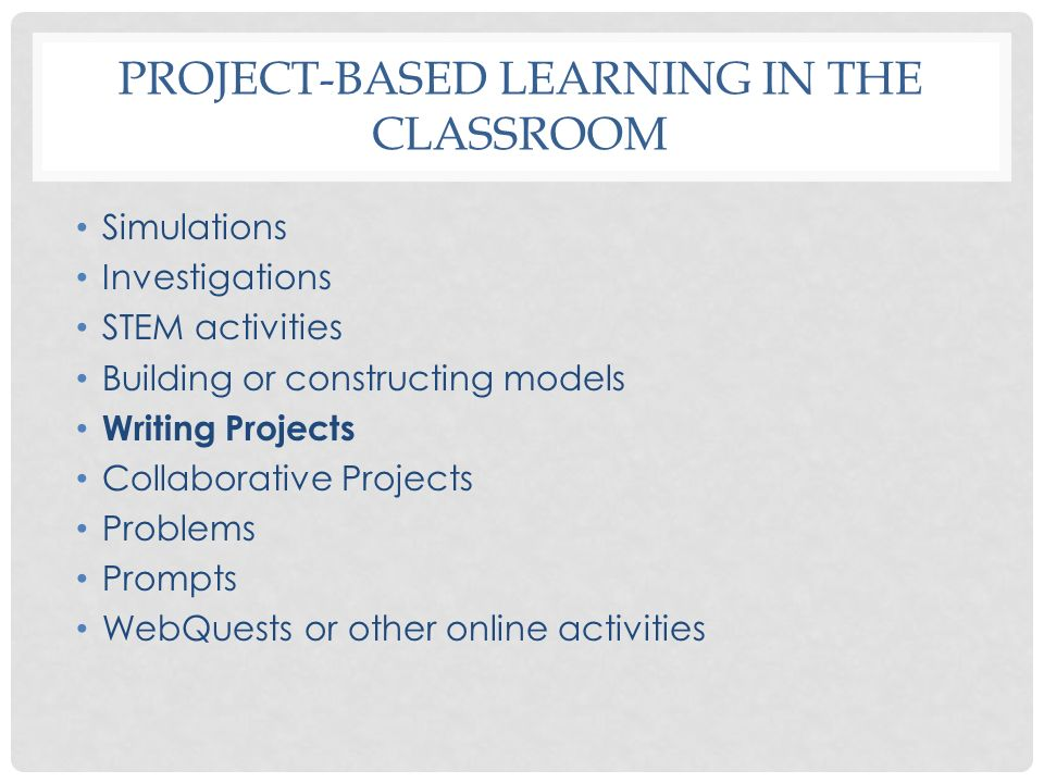 Project-based Learning in the Classroom