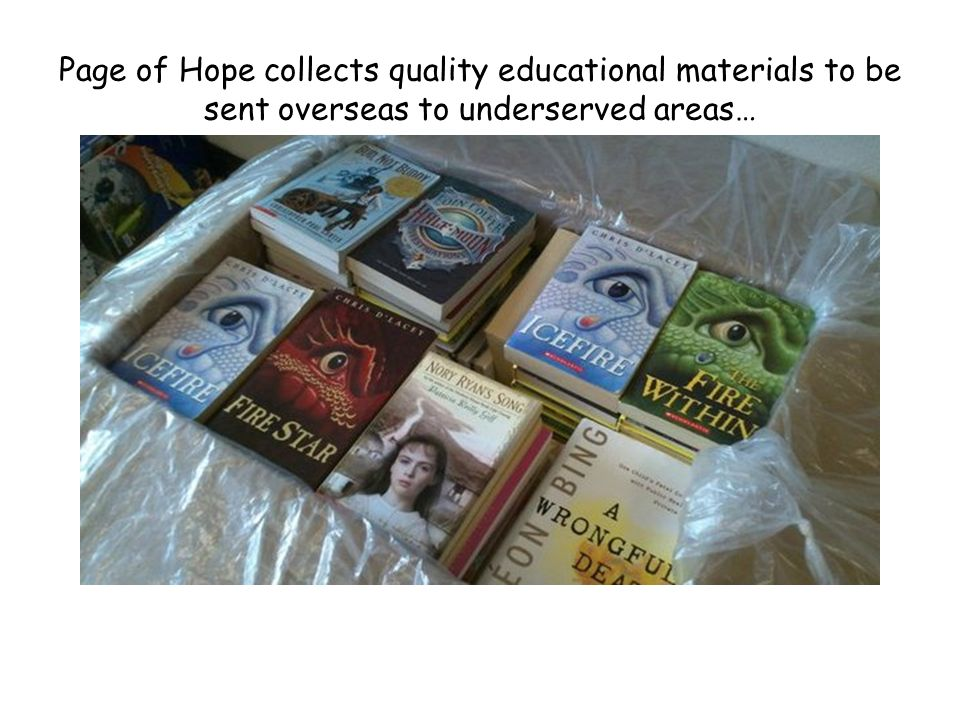 Page of Hope collects quality educational materials to be sent overseas to underserved areas…
