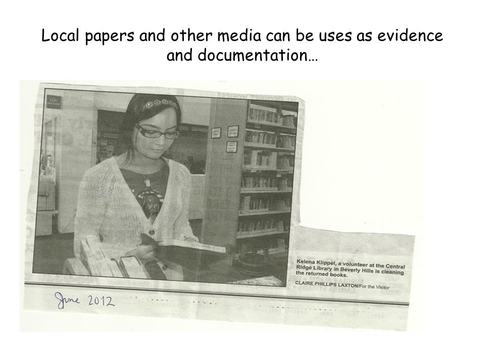 Local papers and other media can be uses as evidence and documentation…