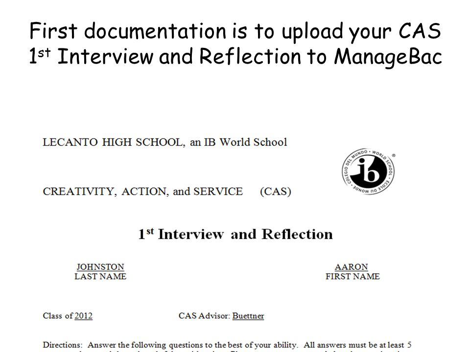 First documentation is to upload your CAS 1st Interview and Reflection to ManageBac