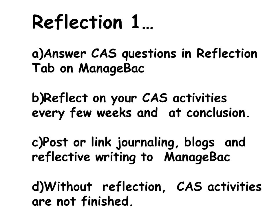 Reflection 1… Answer CAS questions in Reflection Tab on ManageBac