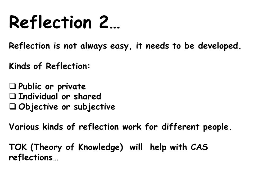 Reflection 2… Reflection is not always easy, it needs to be developed.