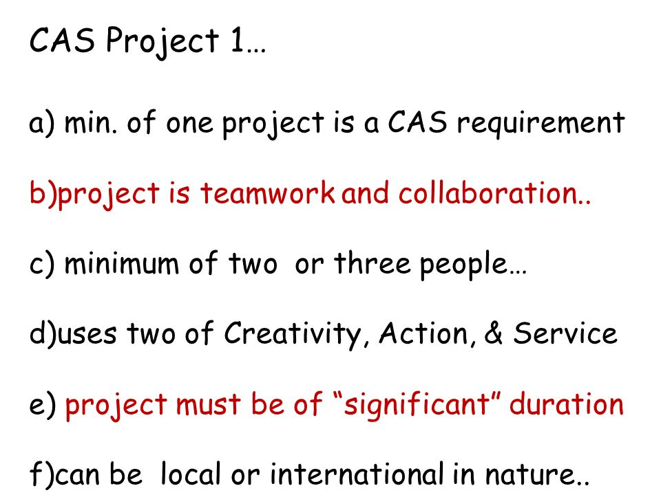 CAS Project 1… min. of one project is a CAS requirement