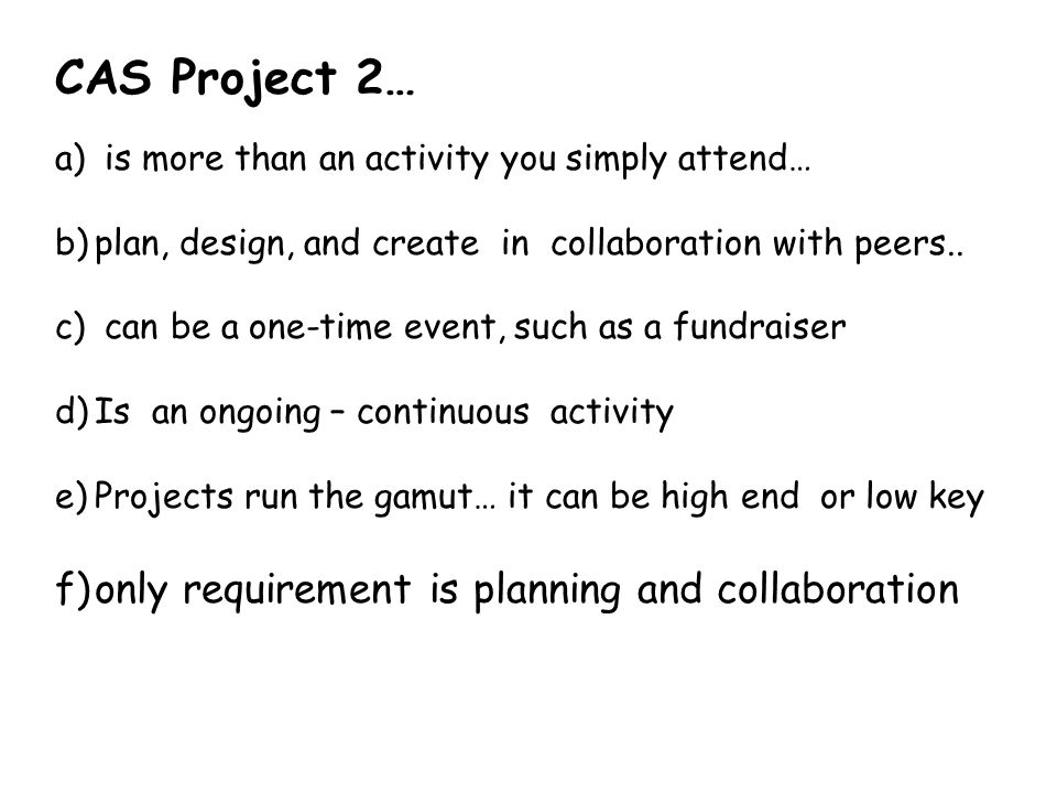 CAS Project 2… only requirement is planning and collaboration