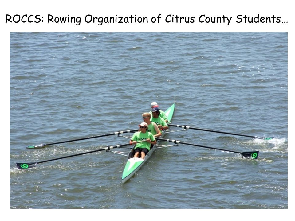 ROCCS: Rowing Organization of Citrus County Students…