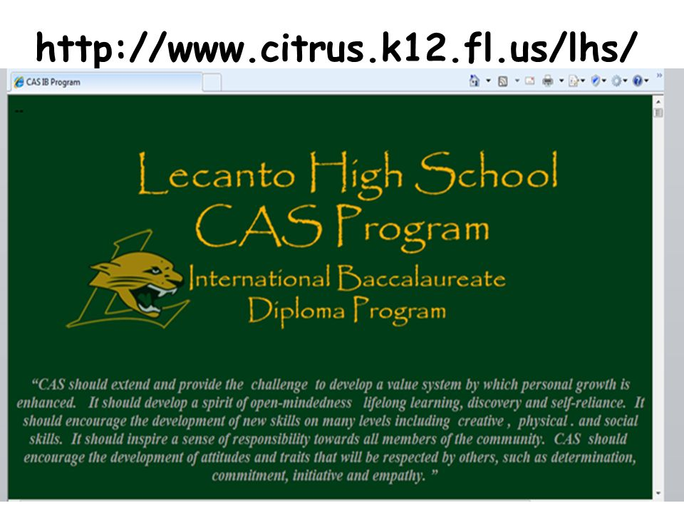 http://www.citrus.k12.fl.us/lhs/ My personal site providing CAS opportunities and inspiration…