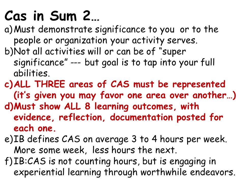 Cas in Sum 2… Must demonstrate significance to you or to the people or organization your activity serves.