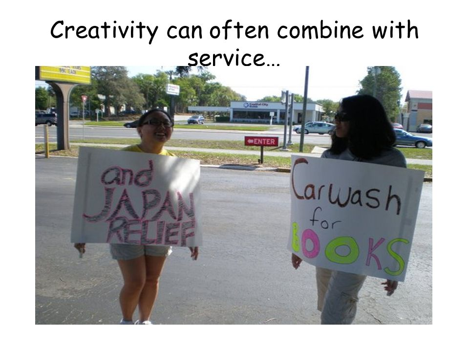 Creativity can often combine with service…