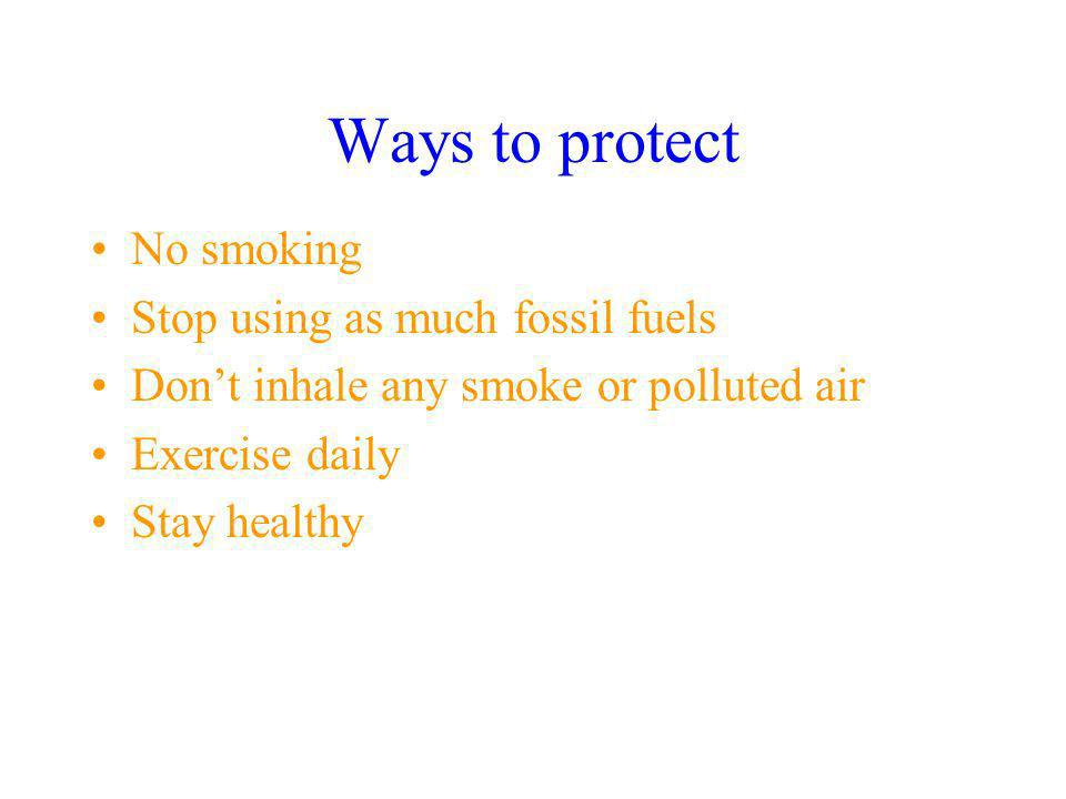 Ways to protect No smoking Stop using as much fossil fuels