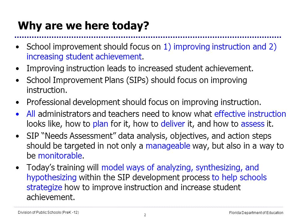 Why are we here today School improvement should focus on 1) improving instruction and 2) increasing student achievement.