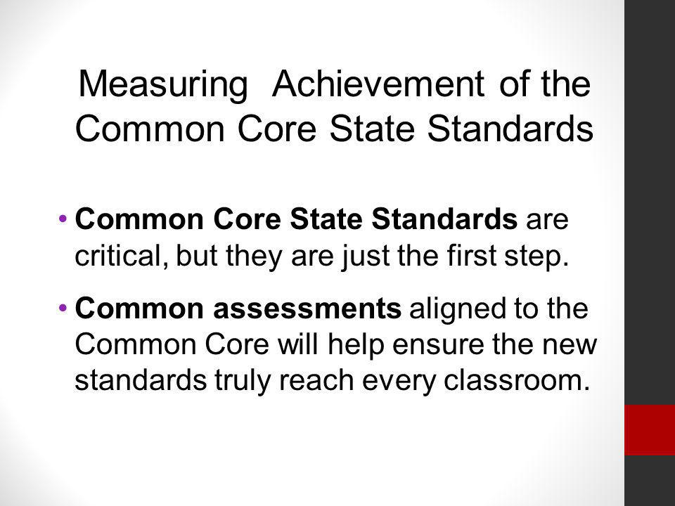 Measuring Achievement of the Common Core State Standards