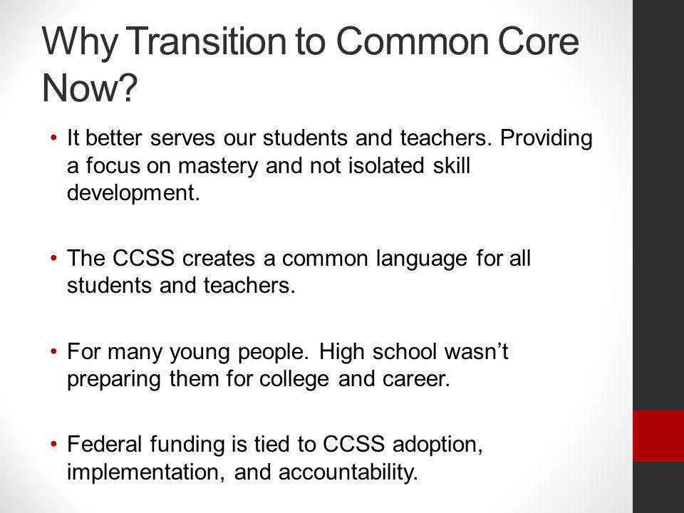 Why Transition to Common Core Now