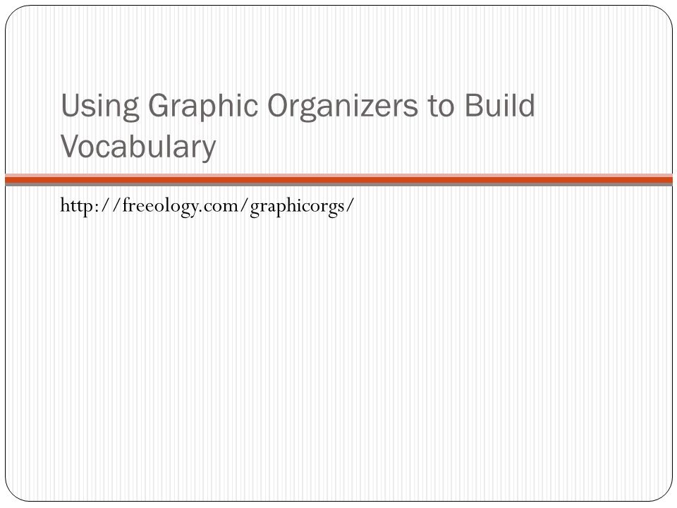 Using Graphic Organizers to Build Vocabulary