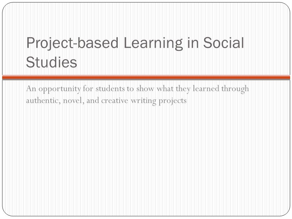 Project-based Learning in Social Studies