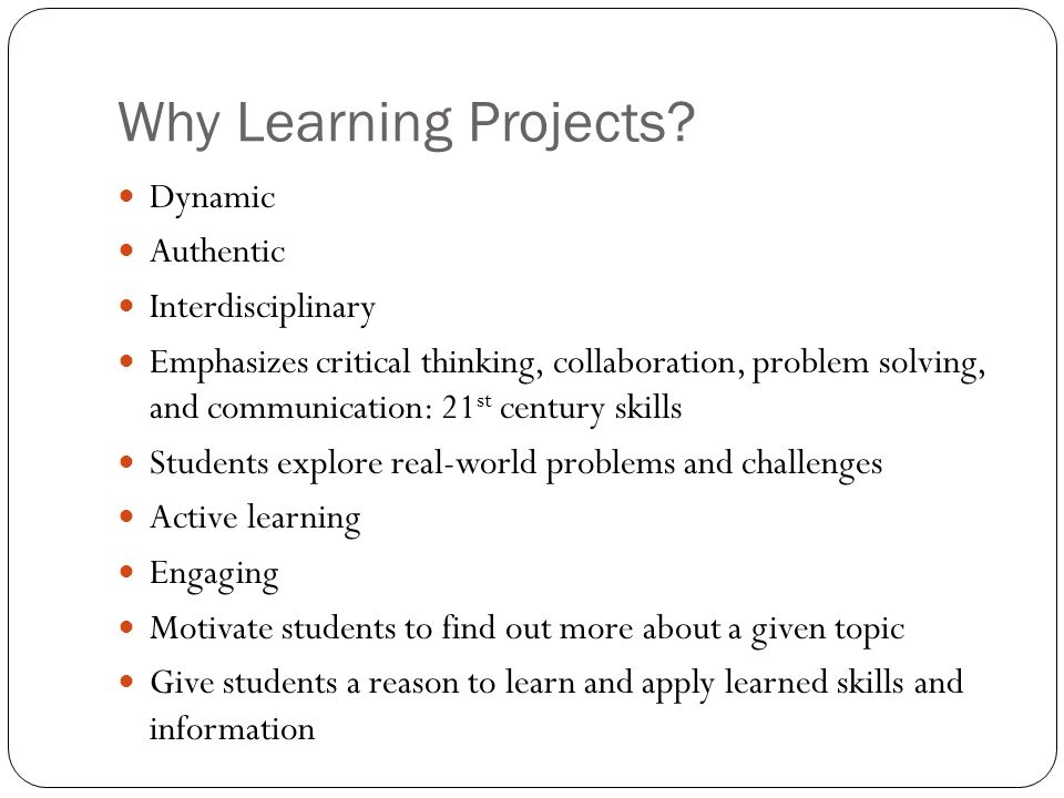 Why Learning Projects Dynamic Authentic Interdisciplinary