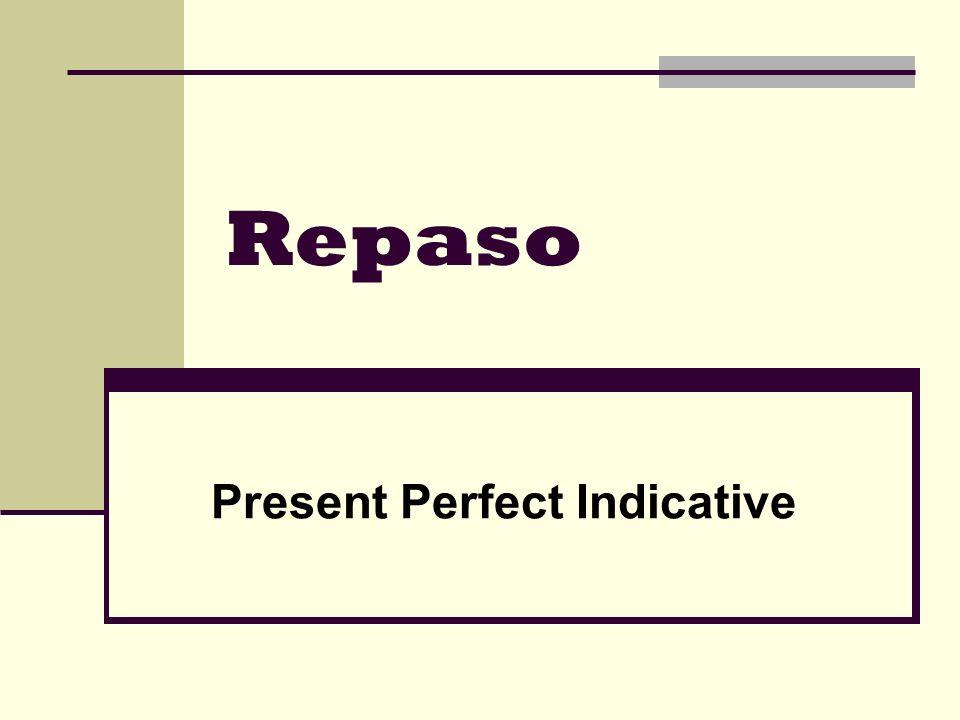 Present Perfect Indicative