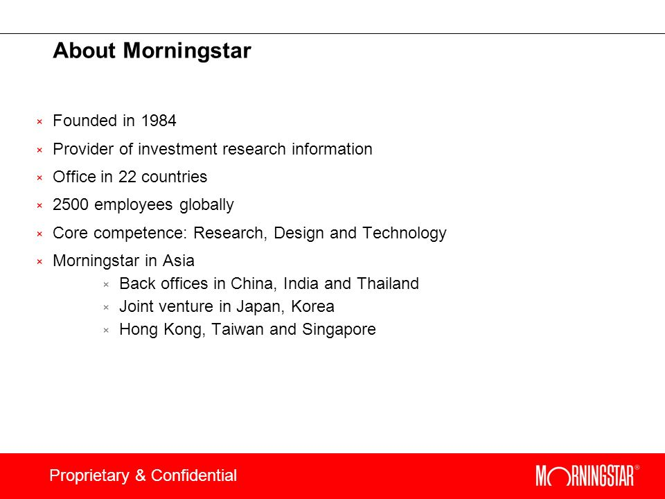 About Morningstar Founded in 1984