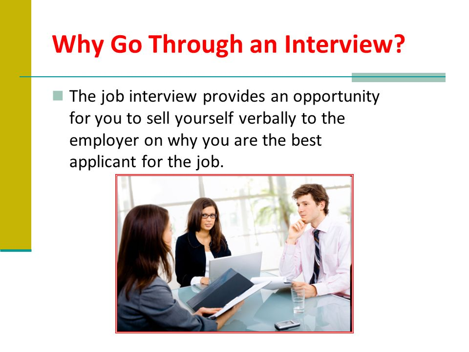 Why Go Through an Interview