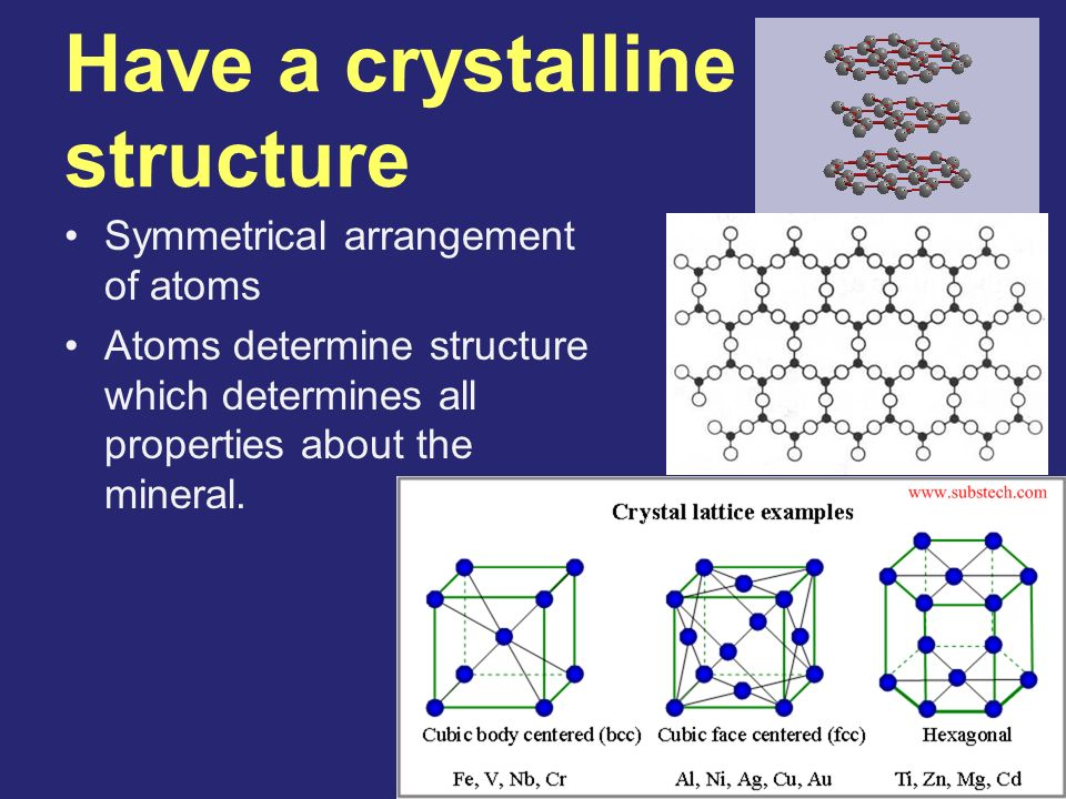 Have a crystalline structure
