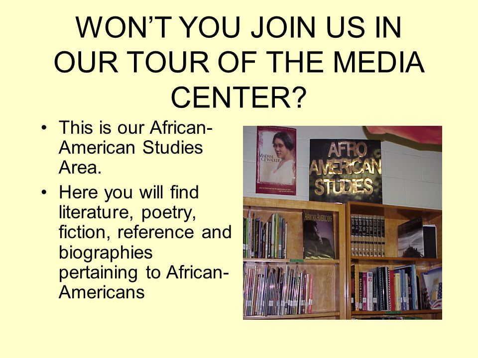 WON'T YOU JOIN US IN OUR TOUR OF THE MEDIA CENTER
