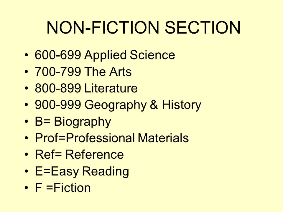 NON-FICTION SECTION 600-699 Applied Science 700-799 The Arts