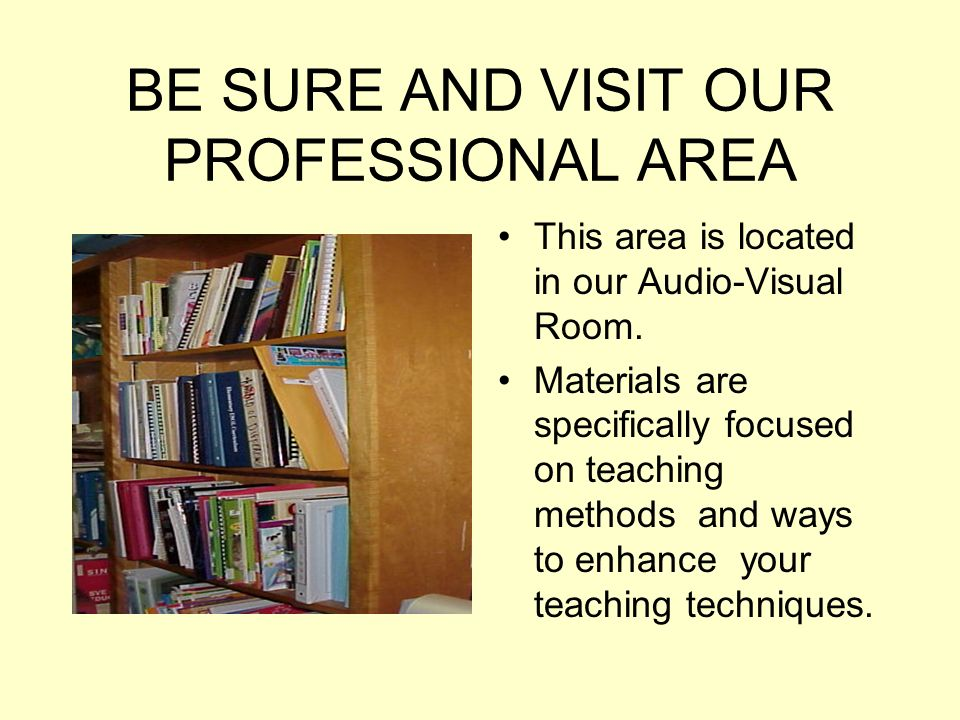 BE SURE AND VISIT OUR PROFESSIONAL AREA