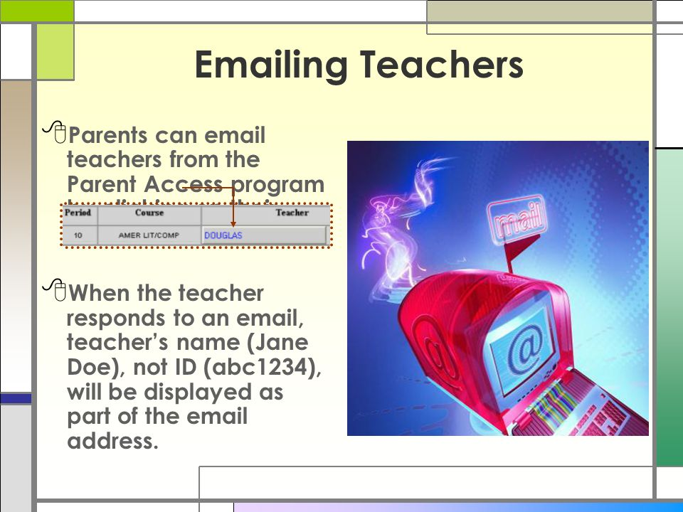Emailing Teachers Parents can email teachers from the Parent Access program by clicking on their name in blue.
