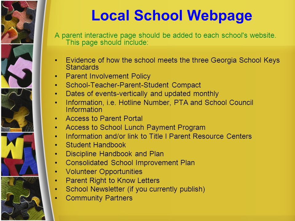 Local School Webpage A parent interactive page should be added to each school s website. This page should include: