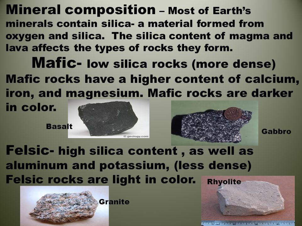 Mafic- low silica rocks (more dense)