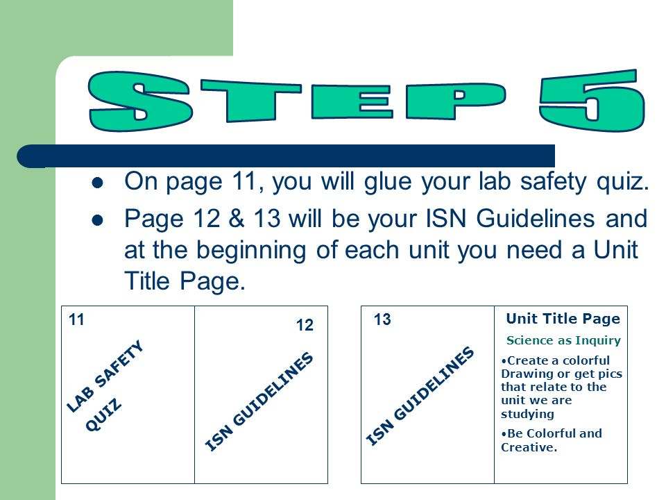 STEP 5 On page 11, you will glue your lab safety quiz.