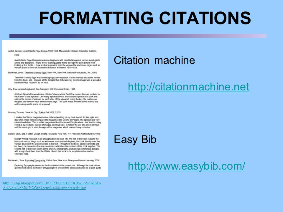 FORMATTING CITATIONS Citation machine http://citationmachine.net