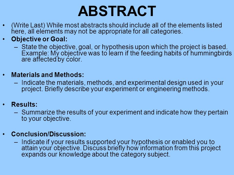 ABSTRACT (Write Last) While most abstracts should include all of the elements listed here, all elements may not be appropriate for all categories.