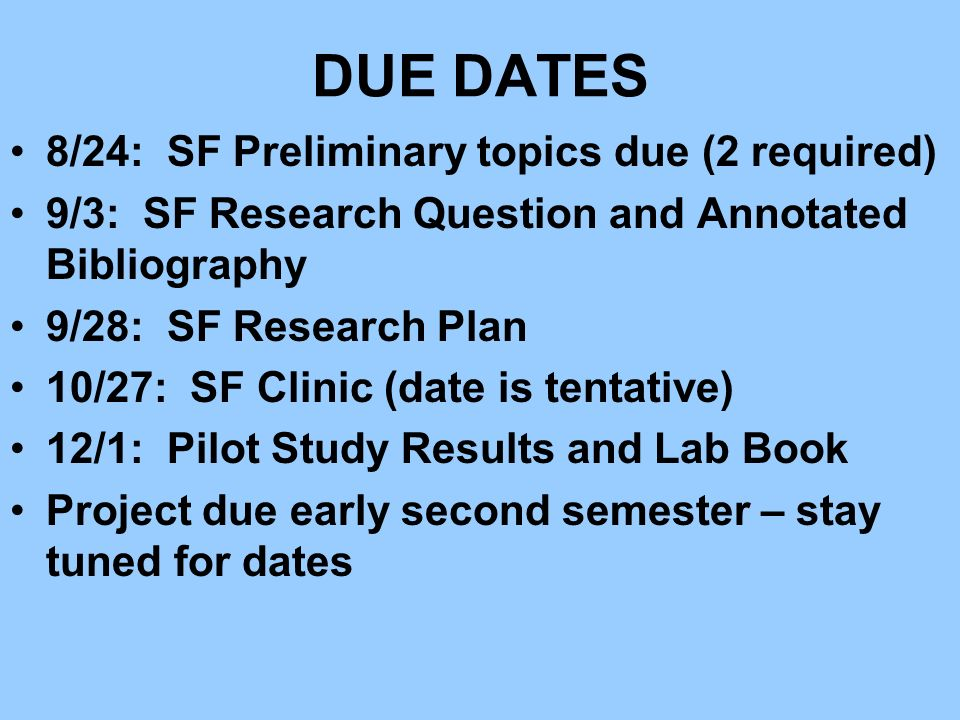 DUE DATES 8/24: SF Preliminary topics due (2 required)