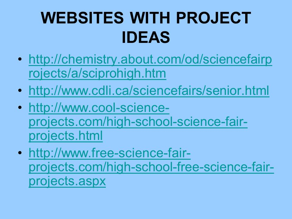 websites for science fair projects Check out these websites to look for project ideas remember, not all the project ideas will be actual experiments there are many other websites.